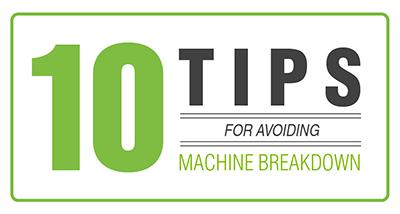 Top 10 Tips For Avoiding Machine Breakdowns
